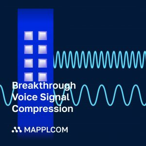 Breakthrough Voice Signal Compression Feature in MAPPLConnect™ environment