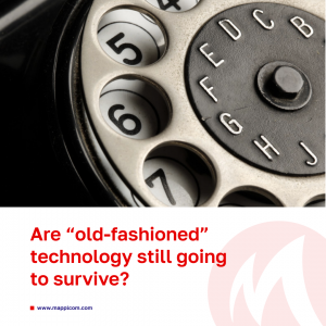 "Are ""old-fashioned"" technology still going to survive?"