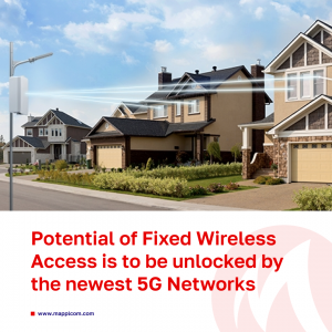 Potential of Fixed Wireless Access is promised to be unlocked by the newest 5G Networks.