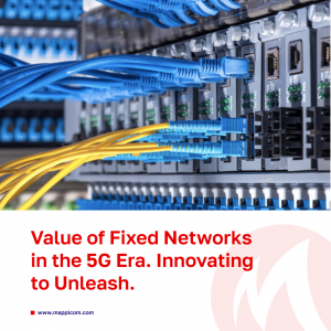 Value of Fixed Networks in the 5G Era. Innovating to Unleash.