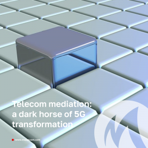 Telecom mediation: a dark horse of 5G transformation or nothing really exceptional
