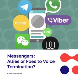 Messengers: Allies or Foes to Voice Termination?