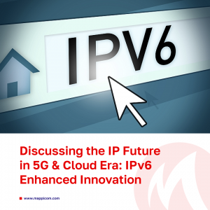 Discussing the IP Future in 5G & Cloud Era: IPv6 Enhanced Innovation
