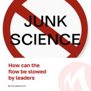 Junk science: how can the flow be slowed by leaders