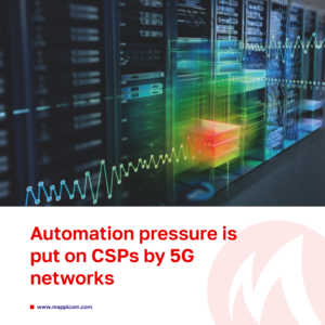 Automation pressure is put on CSPs by 5G networks, reports the most recent industrial survey