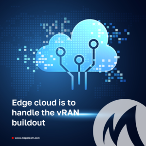 Edge cloud is to handle the vRAN buildout