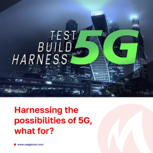 Harnessing the possibilities of 5G, what for?