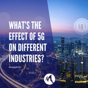 What's the effect of 5G on different industries?